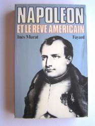 Inès Murat - Napoléon et le rêve américain