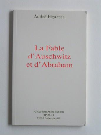 André Figueras - La fable d'Auschwitz et d'Abraham