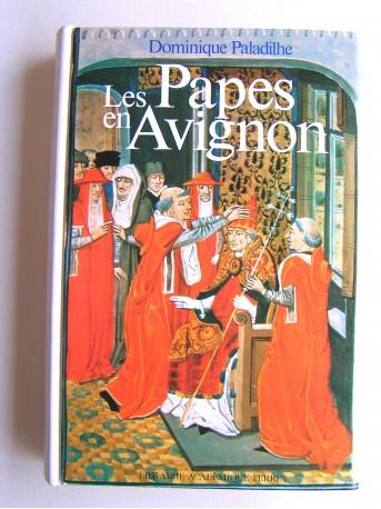 Dominique Paladilhe - Les papes en Avignon ou l'exil de Babylone