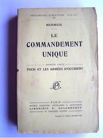 Mermeix - Le commandement unique. Première partie. Foch et les armées d'occident