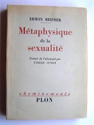 Erwin Reisner - Métaphysique de la sexualité