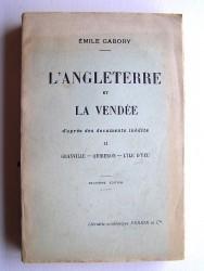 Emile Gabory - L'Angleterre et la Vendée d'après des documents inédits. Granville - Quiberon - L'Ile d'Yeu. Tome 2