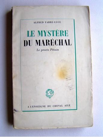 Alfred Fabre-Luce - Le mystère du Maréchal. Le procès Pétain