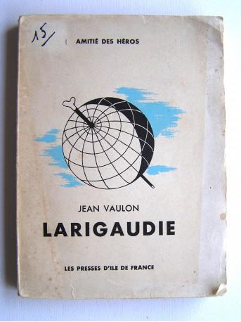 Jean Vaulon - Guy de Larigaudie, routier de légende