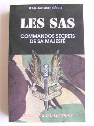 Jean-Jacques Cécile - Les S.A.S. Commandos secrets de Sa Majesté