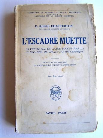 Capitaine de corvette de réserve E. Keble Chatterton - L'escadre muette