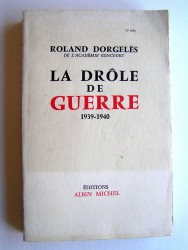 Roland Dorgelès - La Drôle de guerre. 1939 - 1940