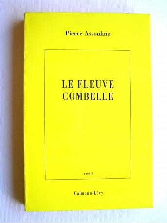 Pierre Assouline - Le fleuve Combelle