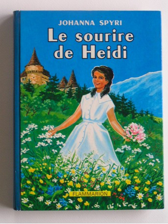 Johanna Spyri - Le sourire de Heidi