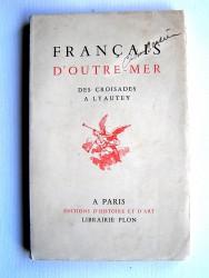 Français d'Outre-Mer. Des croisades à Lyautey