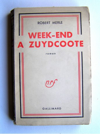 Robert Merle - Week-end à Zuydcoote
