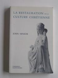 John Senior - La restauration de la culture chrétienne