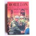 Xavier Gautier - Morillon et les Casques bleus. Une mission impossible?