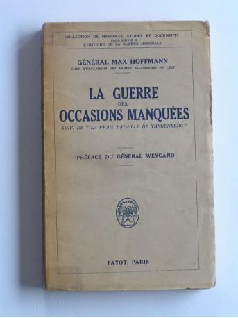 Général Max Hoffmann - La guerre des occasions manquées