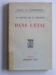 Général van Overstraeten - Au service de la Belgique. Tome 1. Dans l'étau