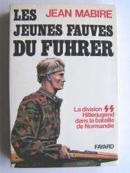 Les jeunes fauves du Fuhrer. La division SS Hitlerjugend dans la bataille de Normandie