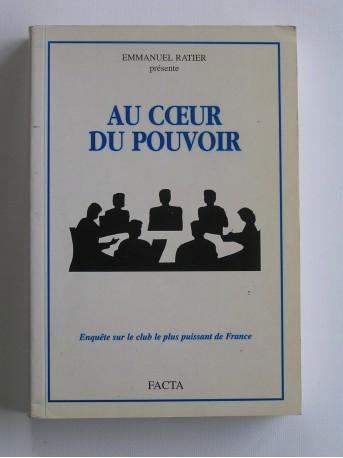 Emmanuel Ratier - Au coeur du pouvoir. Enquête sur le club le plus puissant de France