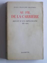 Au fil de la carrière. Récit d'un diplomate. 1911 - 1938