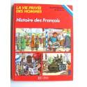 Pierre Probst - La vie privée des Hommes. Histoire des Français