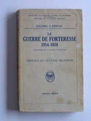 La guerre de forteresse. 1914 - 1918