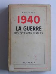 1940, la guerre des occasions perdues