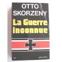 Otto Skorzény - La guerre inconnue