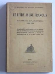 Le livre jaune français. Documents diplomatiques. 1938 - 1939