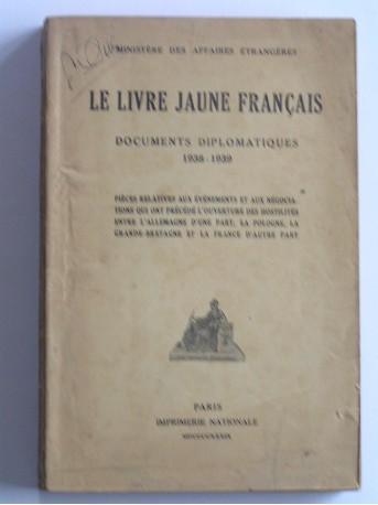 Anonyme - Le livre jaune français. Documents diplomatiques. 1938 - 1939