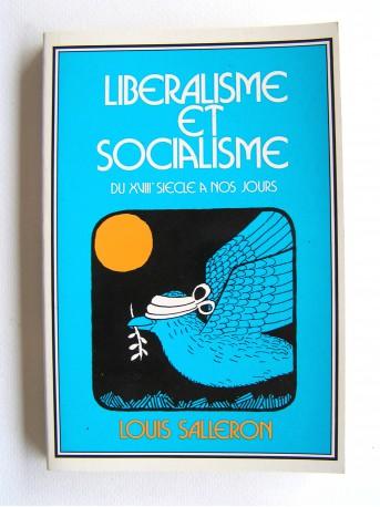 Louis Salleron - Libéralisme et Socialisme du XVIIIe siècle à nos jours