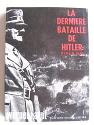 La dernière bataille de Hitler. Berlin 1945
