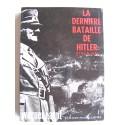 Werner Haupt - La dernière bataille de Hitler. Berlin 1945