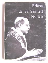 Prières de Sa Sainteté Pie XII