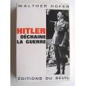 Walter Hofer - Hitler déchaine la guerre