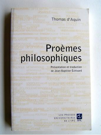 Saint Thomas d'Aquin - Proèmes philosophiques de saint Thomas d'Aquin à ses commentaires des oeuvres principales d'Aristote