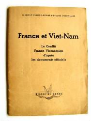 Anonyme - France et Viet-Nam. Le conflit Franco-Vietnamien d'après les documents officiels