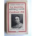 Chanoine Etienne Catta - La doctrine politique et sociale du Cardinal Pie
