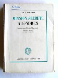 Louis Rougier - Mission secrète à Londres. Les accords Pétain-Churchill