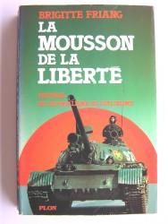 La mousson de la liberté. Vietnam: du colonialisme au stalinisme
