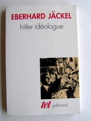 Eberhard Jäckel - Hitler idéologue
