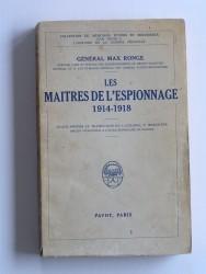 Les maîtres de l'espionnage. 1914 - 1918