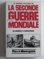Pierre Montagnon - La grande histoire de la seconde guerre Mondiale. Tome 1. Septembre 1938 - Juin 1940