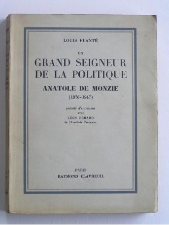 Louis Plante - Un grand seigneur de la politique. Anatole de Monzie. 1876 - 1947