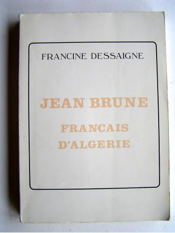 Francine Dessaigne - Jean Brune, Français d'Algérie