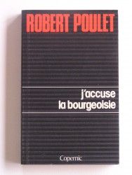 J'accuse la bourgeoisie