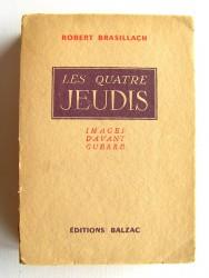 Robert Brasillach - Les quatre jeudis. Images d'avant-guerre
