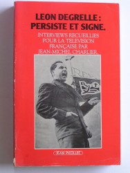 Léon Degrelle persiste et signe