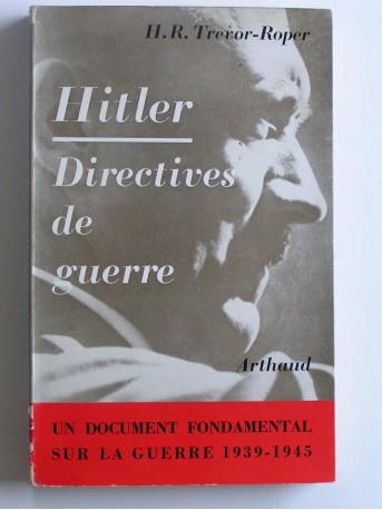 H.R. Trévor-Roper - Hitler. Directives de guerre