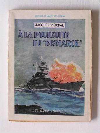 """Jacques Mordal - A la poursuite du """"Bismarck"""""""