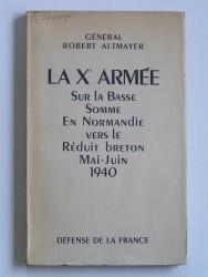 la Xe armée sur la basse Somme, en Normandie vers le Réduit breton. Mai - juin 1940