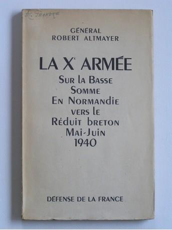 Général Robert Altmayer - la Xe armée sur la basse Somme, en Normandie vers le Réduit breton. Mai - juin 1940